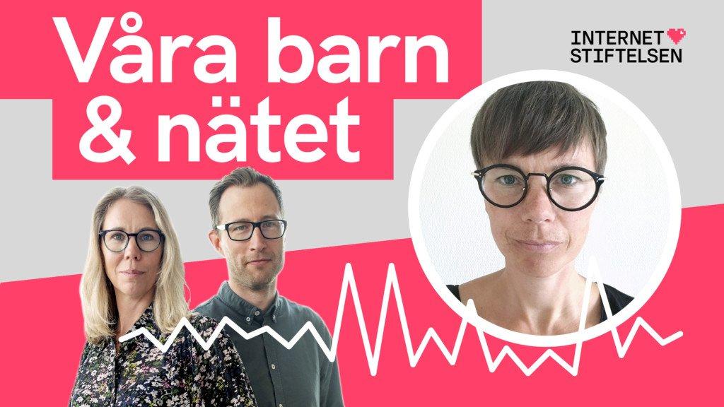 Podden Våra barn och nätet, gäst Karin Fängströmm